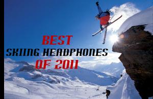Best Skiing Headphones of 2011