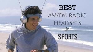 Best AM FM Radio Headsets – Keeping it Old School