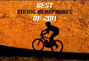 Best Biking Headphones of 2011